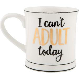Porcelánový hrnek Sass & Belle I Cant Adult Today, 450ml